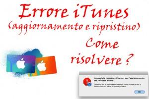 Problemi con iTunes: aggiornamento e ripristino